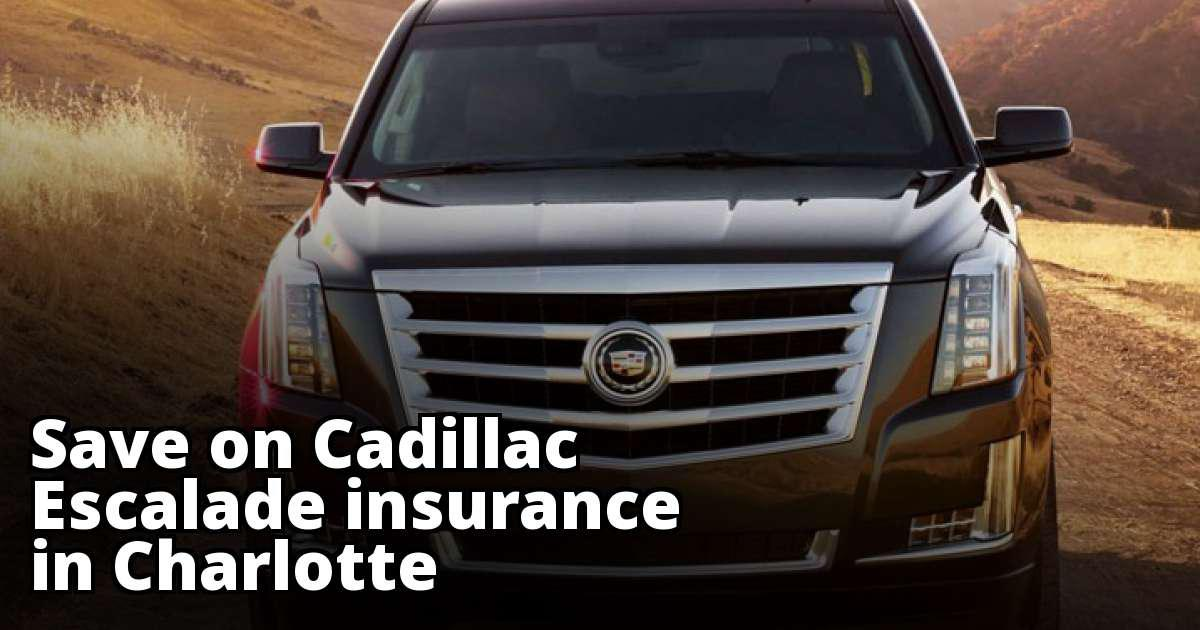 Charlotte North Carolina Cadillac Escalade Insurance Quotes